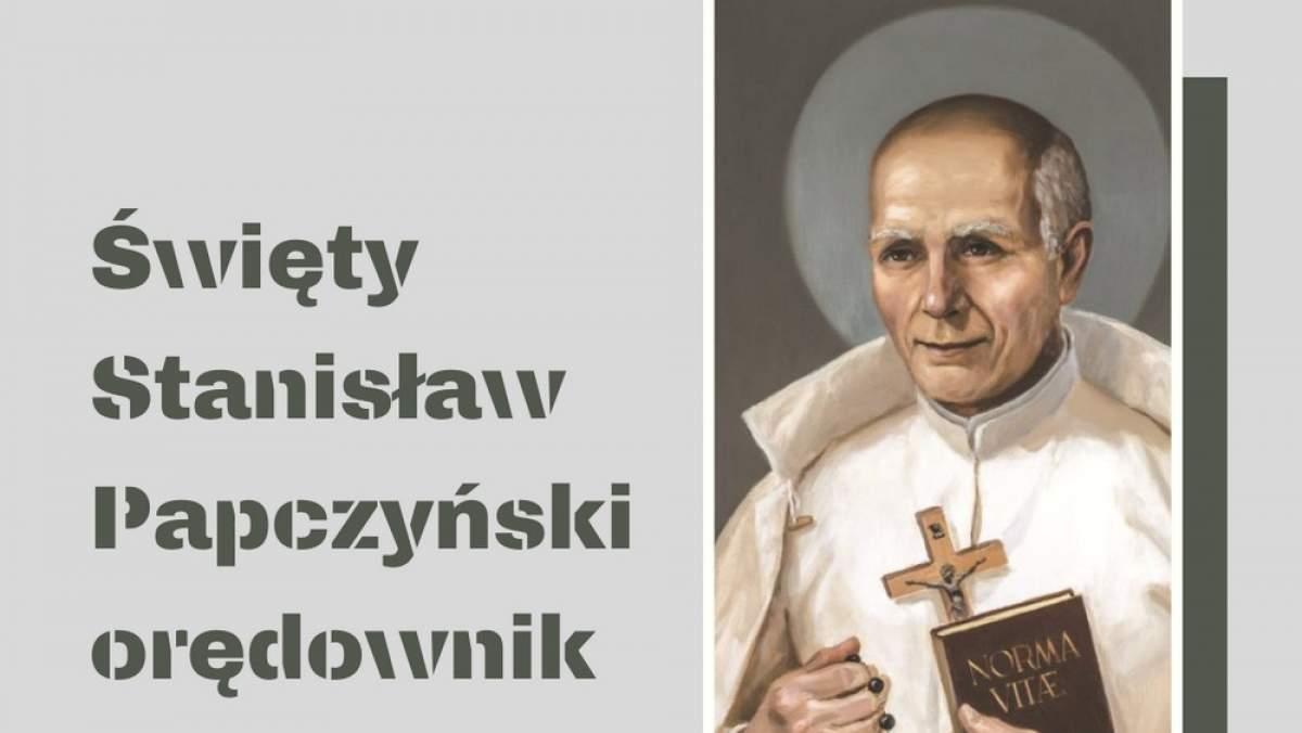 Święty Stanisław Papczyński orędownika na trudne czasy